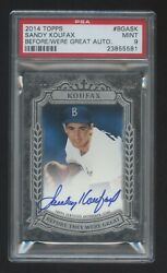 Psa 9 Sandy Koufax 2014 Topps Auto D /10 Before They Were Great Pop 1 Hof Ace
