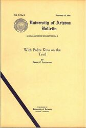 With Padre Kino On The Trail By Frank C. Lockwood - 1934, First Edition