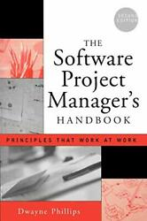 Software Project Managers Handbook 2e Principl Phillips+=