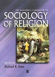 The Blackwell Companion To The Sociology Of Rel, Fenn+=