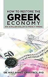 How To Restore The Greek Economy Win 10 Million Dollar To Prove It Wrong