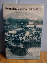 Roanoke, Virginia, 1882-1912 Magic City Of The New South By Rand Dotson 2007