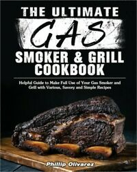 The Ultimate Gas Smoker And Grill Cookbook Paperback Or Softback
