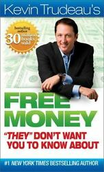 Free Money They Don't Want You To Know About And Debt Cures Ii By Kevintrudeau