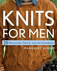 Knits For Men 20 Sweaters, Vests, And Accessories Hubert, Margaret Good Book
