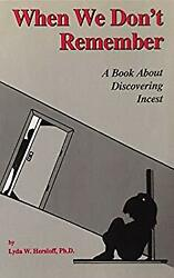 When We Donand039t Remember A Book About Discovering Incest Lyda W. Hersloff