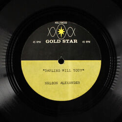 Nelson Alexander Darling Will You / Deep In My Heart Gold Star 7 Single 45 Rpm