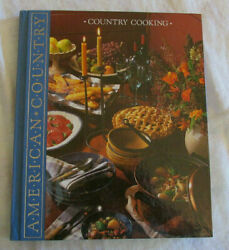 American Country Series Country Cooking From Time-life Books 1989 Hardcover