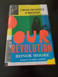 Our Revolution - Brand New A Mother And Daughter At Midcentury By Honor Moore