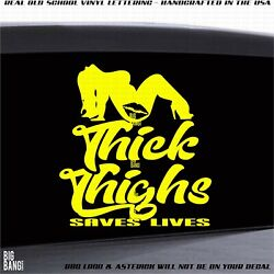 Thick Thighs Save Lives Decal Sticker Window Car Truck Die Cut Funny Fat Girls