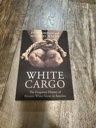 White Cargo The Forgotten History Of Britainand039s White Slaves In America By...