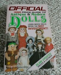 The Official Price Guide To Antique And Modern Dolls 1985  House Of Collectibles