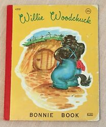 """""""willie Woodchuck"""" A Bonnie Book By Marion E. Holt - Rare 1965 Hardcover"""