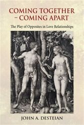 Coming Together - Coming Apart The Play Of Opposites In Love Relationships Pap
