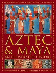 Aztec And Maya An Illustrated History The Def Phillips Jones-.