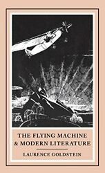The Flying Machine And Modern Literature Goldstein 9780253322180 Free Shipping-.