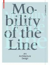 Mobility Of The Line Art Architecture Design, Wingham 9783034608244 New-.