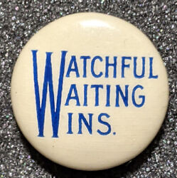 Vintage 1916 Woodrow Wilson Watchful Waiting Wins Campaign Pinback Button
