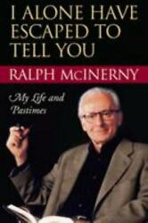I Alone Have Escaped to Tell You: My Life and Pastimes $4.19