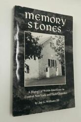 Memory Stones A History Of Welsh-americans In Central New York