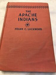 The Apache Indians By Frank C Lockwood - First Printing