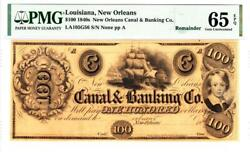 1840's 100 Canal And Banking Of New Orleans Pmg 65 Gem Uncirculated- Wow Rare