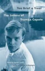 Vintage International Ser. Too Brief A Treat The Letters Of Truman Capote...