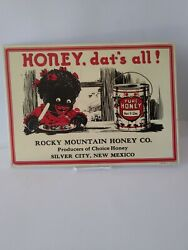 Vintage Tin Sign Honey, Dat's All Rocky Mountain, Silver City New Mexico