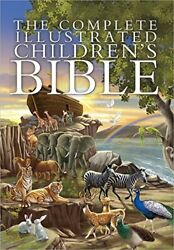 The Complete Illustrated Childrens Bible The C, S