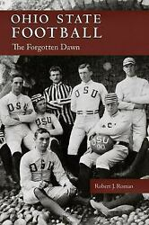 Ohio State Football The Forgotten Dawn Ohio History And Culture Paperback