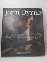 Robert Hewison, John Byrne Art And Life. Author Signed, First Edition 2011