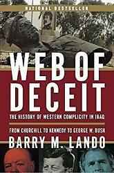 Web Of Deceit The History Of Western Complicity In Iraq From Churchill To Ken