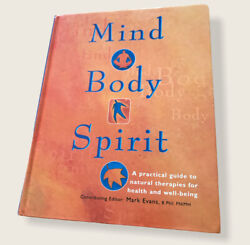 Mind Body Spirit A Practical Guide To Natural Therapies For Health And Well