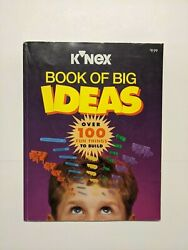Knex Book Of Big Ideas Over 100 Fun Things To Build 1997