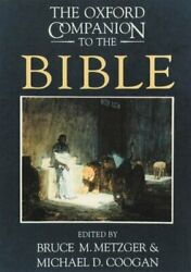 The Oxford Companion To The Bible By Bruce M. Metzger 9780195046458   Brand New