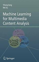 Machine Learning For Multimedia Content Analysi Gong Xu-