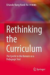Rethinking The Curriculum The Epistle To The Romans As A Pedagogic Text Ho-