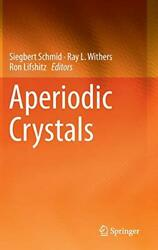 Aperiodic Crystals, Schmid, Withers, Lifshtz 9789400764309 Free Shipping-