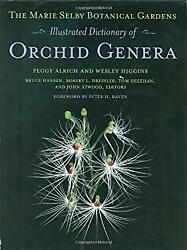 Marie Selby Botanical Gardens Illustrated Dictionary Of Orchid Ge