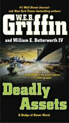 Deadly Assets [badge Of Honor] Griffin W.e.b. Acceptable Book 0 Paperback
