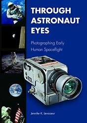 Through Astronaut Eyes Photographing Early Hum, Levasseur+