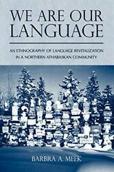 We Are Our Language An Ethnography Of Language Meek+