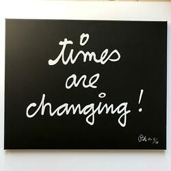 Ben Vautier - Time Are Changing - Canvas - Hand Signed - Limited Edition 10