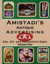 Antique Advertising V1 Book Gas Oil Auto Signs Vintage