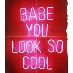 Babe You Look So Cool Neon Light Sign Bedroom Glass Man Cave Gift Beer Bar Pub