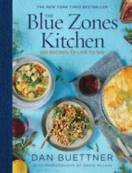 The Blue Zones Kitchen: 100 Recipes to Live to 100 Buettner Dan VeryGood