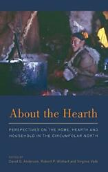 About The Hearth Perspectives On The Home Hea Anderson Wishart+