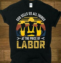 God Sells Us All Things At The Price Of Labor Shirt, Gift Tee Labor Day N1006412