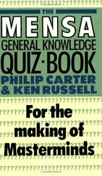 The Mensa General Knowledge Quiz Book By Philip J. Carter, Ken Russell