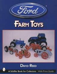 Vintage Ford Farm Toys Collector Guide C1900-now Incl Fordson Tractors And More